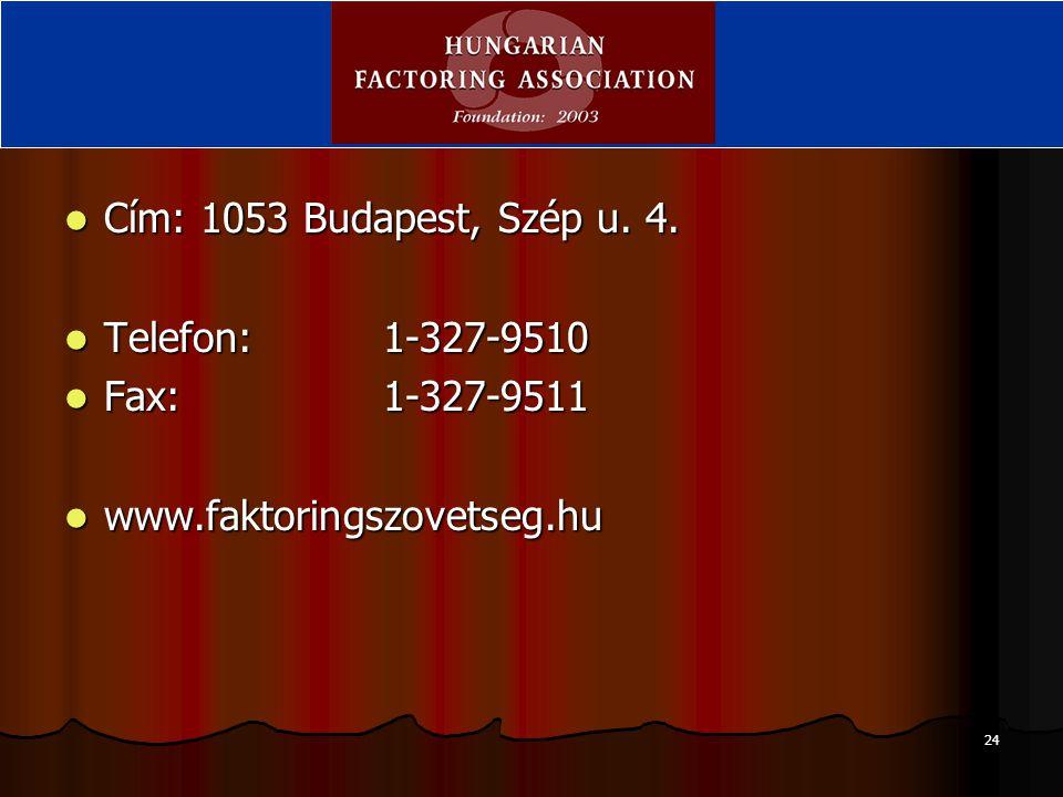 24 Cím: 1053 Budapest, Szép u.4. Cím: 1053 Budapest, Szép u.