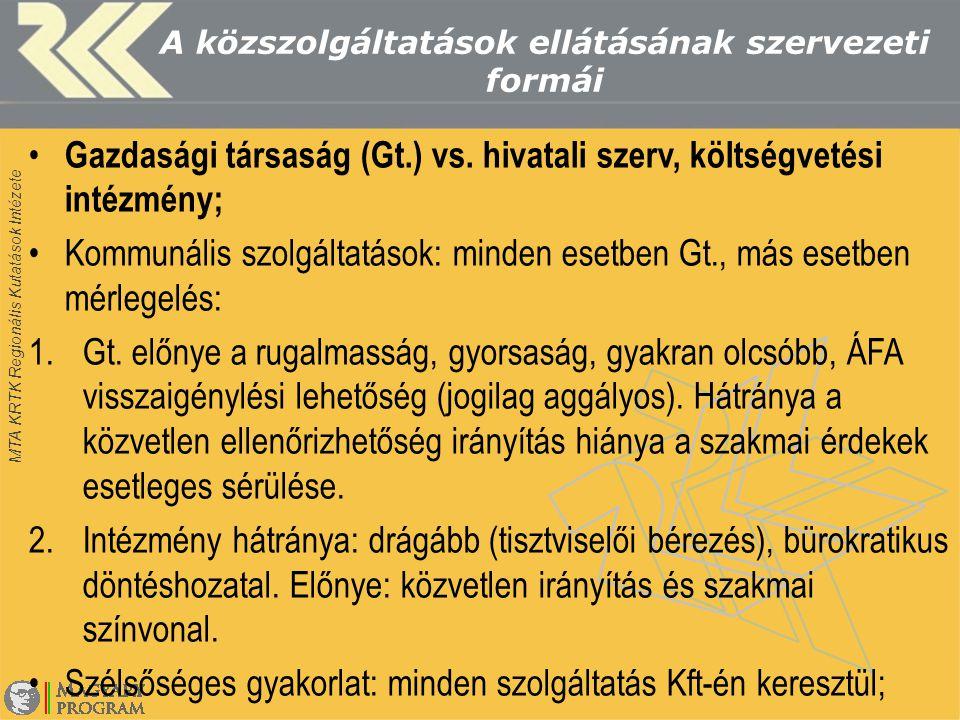 MTA KRTK Regionális Kutatások Intézete A közszolgáltatások ellátásának szervezeti formái Gazdasági társaság (Gt.) vs.