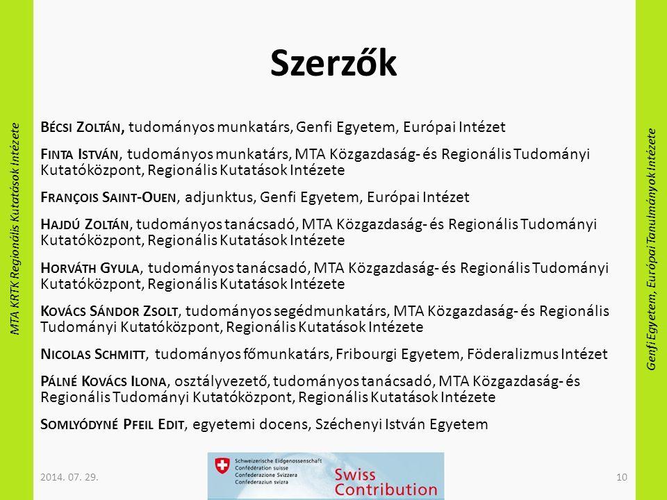 MTA KRTK Regionális Kutatások Intézete Genfi Egyetem, Európai Tanulmányok Intézete Szerzők B ÉCSI Z OLTÁN, tudományos munkatárs, Genfi Egyetem, Európa
