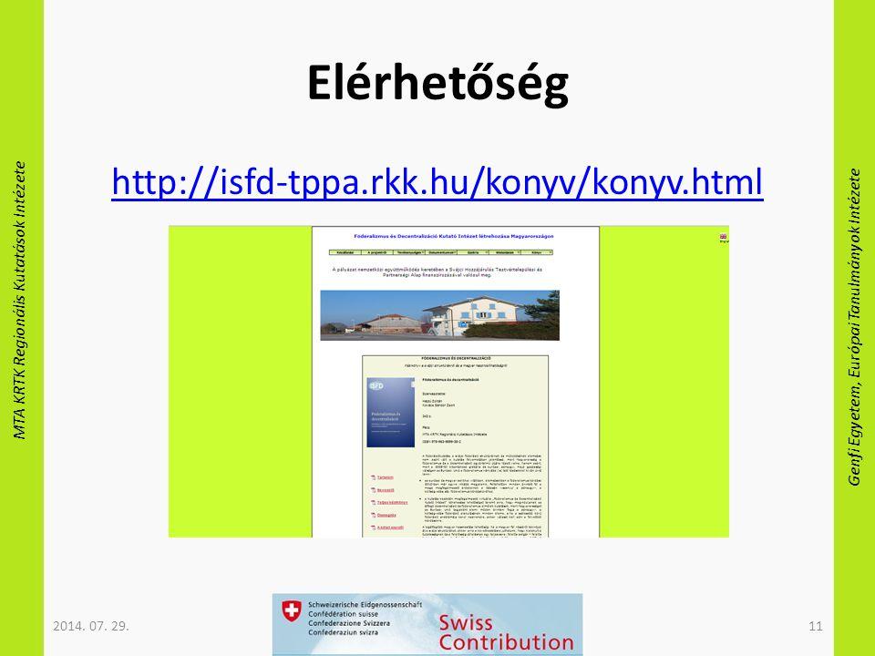 MTA KRTK Regionális Kutatások Intézete Genfi Egyetem, Európai Tanulmányok Intézete Elérhetőség http://isfd-tppa.rkk.hu/konyv/konyv.html 2014.