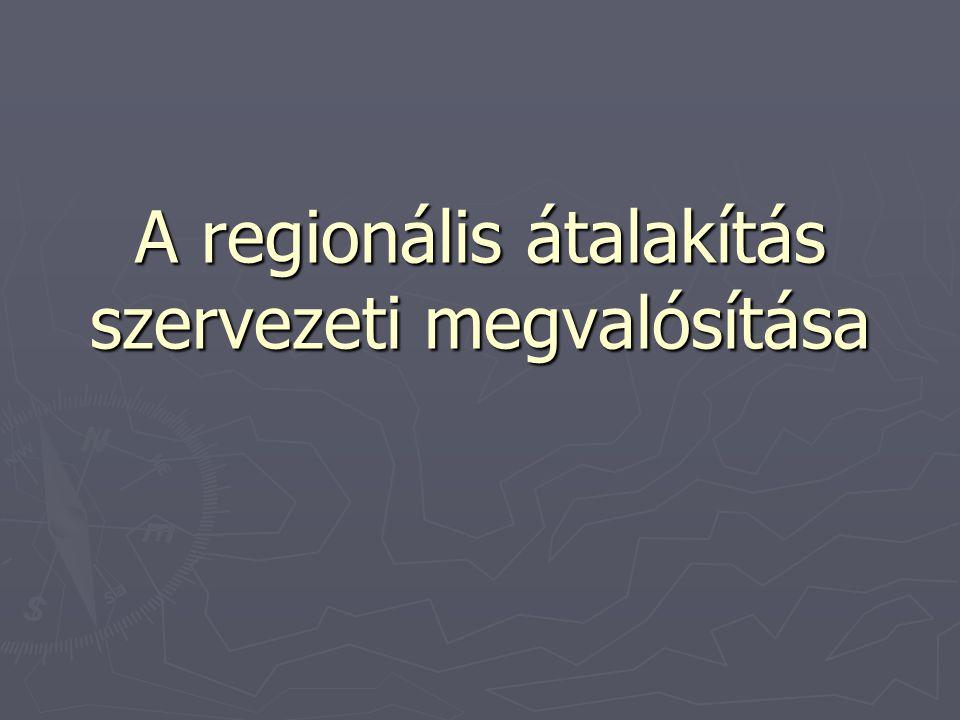 A regionális átalakítás szervezeti megvalósítása