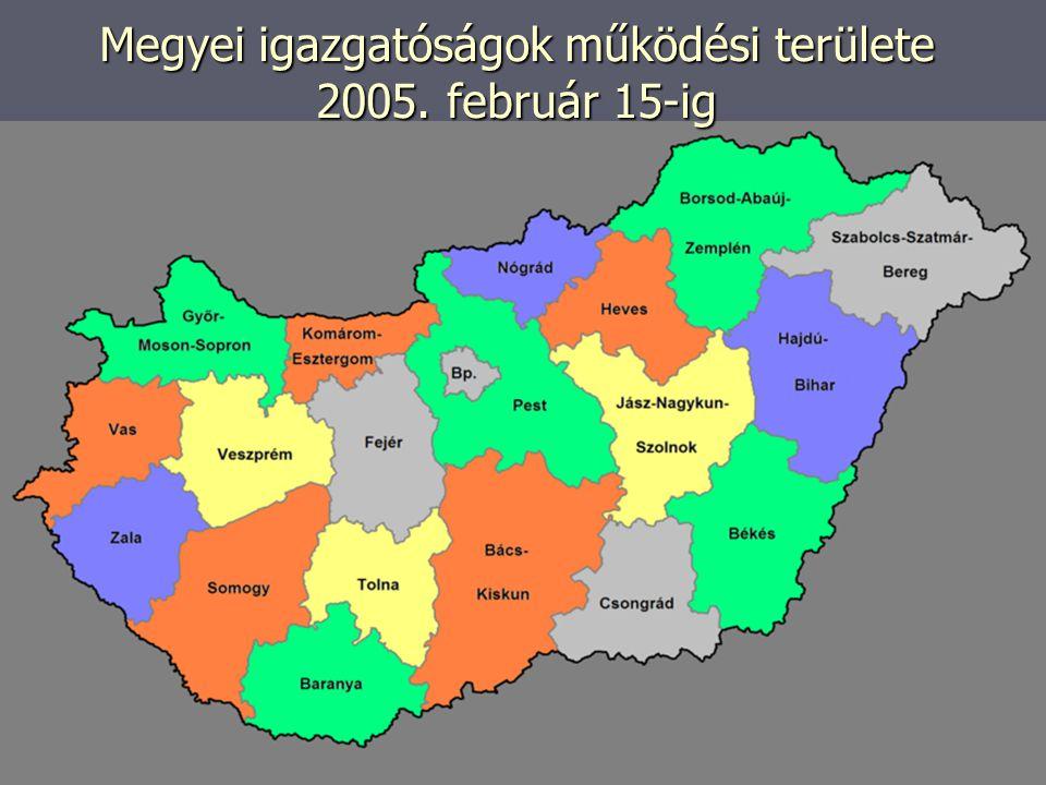 Megyei igazgatóságok működési területe 2005. február 15-ig