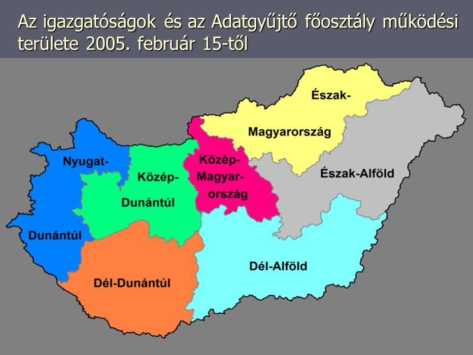 Az igazgatóságok és az Adatgyűjtő főosztály működési területe 2005. február 15-től