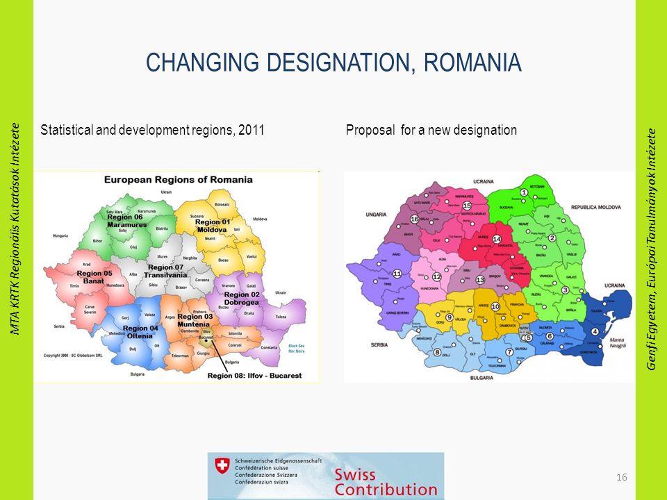 MTA KRTK Regionális Kutatások Intézete Genfi Egyetem, Európai Tanulmányok Intézete 16 CHANGING DESIGNATION, ROMANIA Statistical and development region