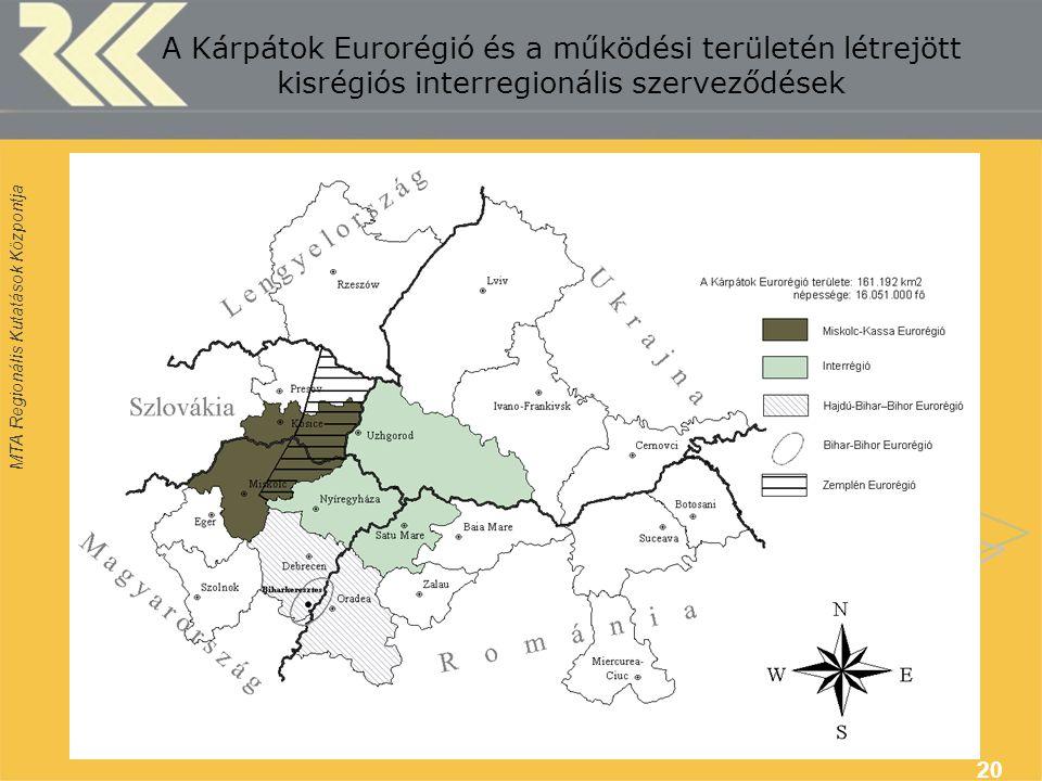 MTA Regionális Kutatások Központja 20 A Kárpátok Eurorégió és a működési területén létrejött kisrégiós interregionális szerveződések