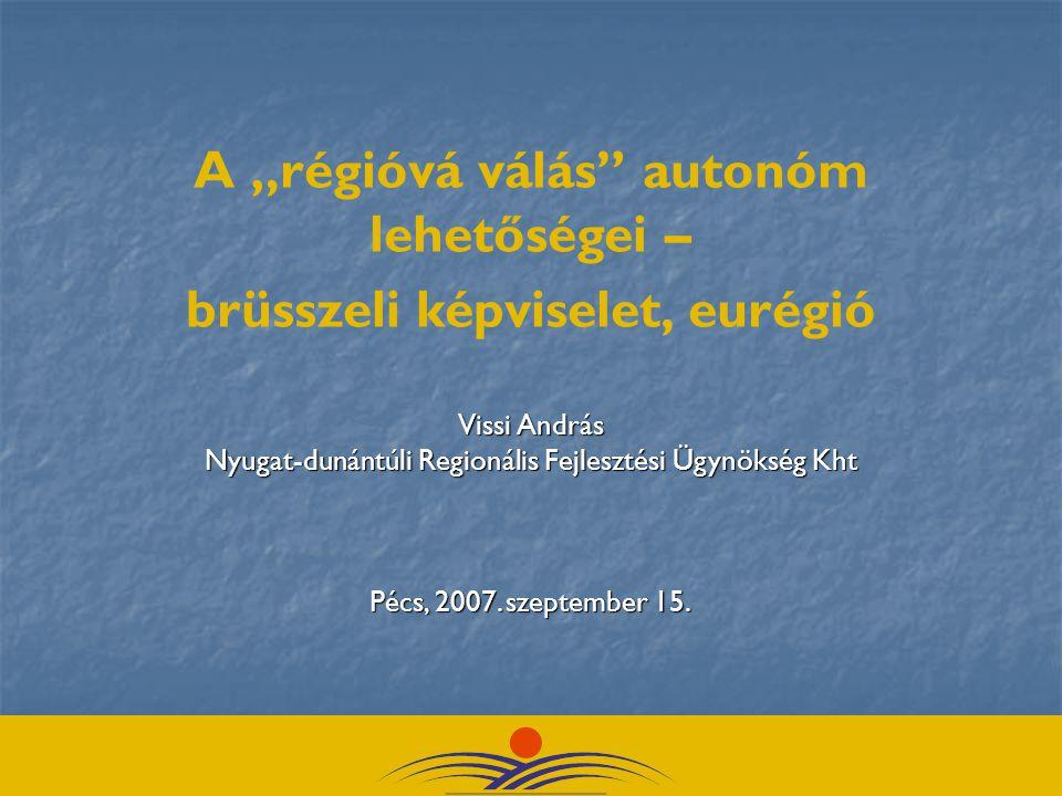 Vissi András Nyugat-dunántúli Regionális Fejlesztési Ügynökség Kht Pécs, 2007.