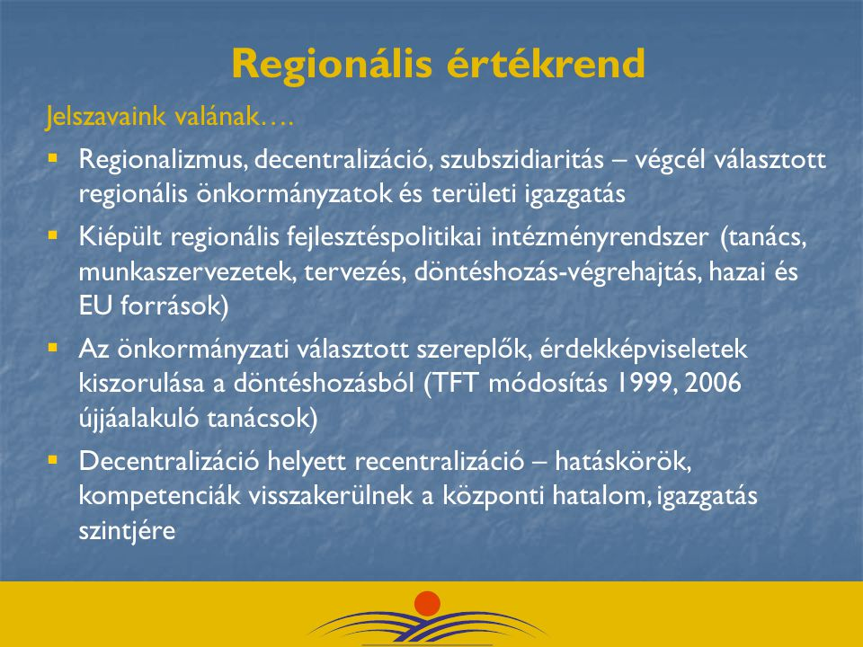  Az autonóm régióépítés két egyedi, önjáró eszköze, formája az euregio illetve a régiók önálló brüsszeli képviselete.