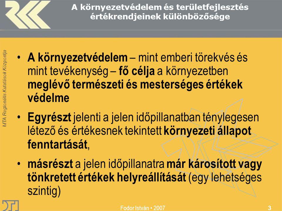 MTA Regionális Kutatások Központja Fodor István 2007 4 Mit tekintünk jó életminőségnek.