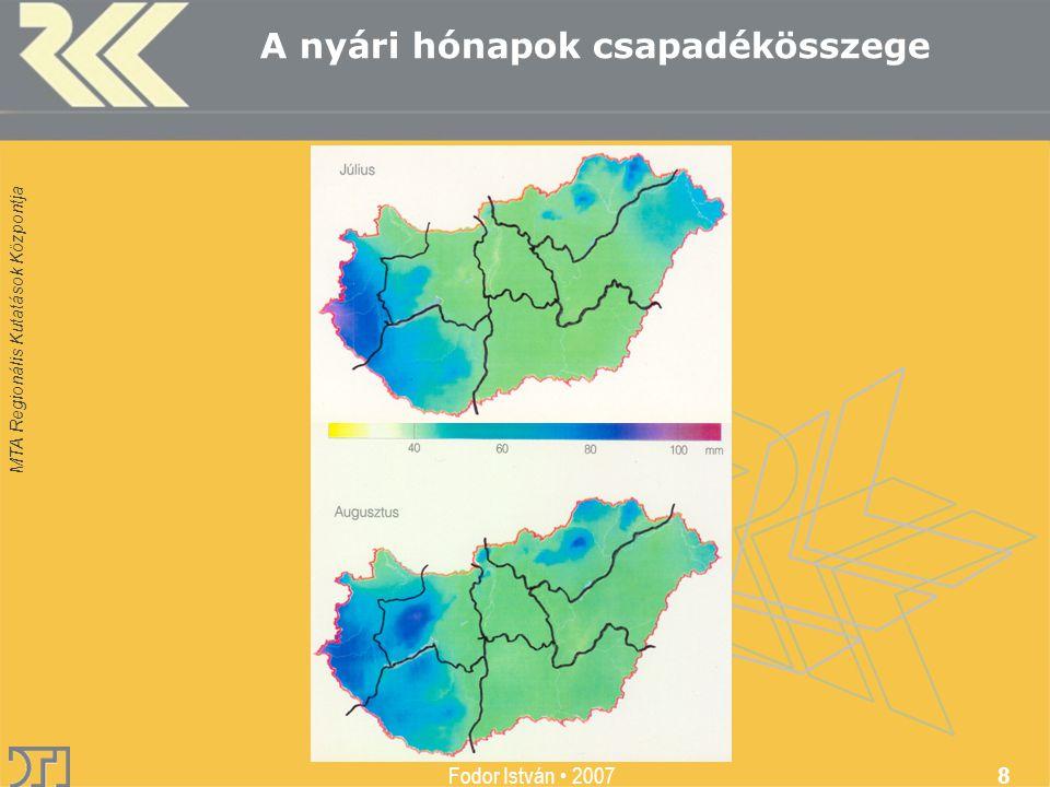 MTA Regionális Kutatások Központja Fodor István 2007 8 A nyári hónapok csapadékösszege