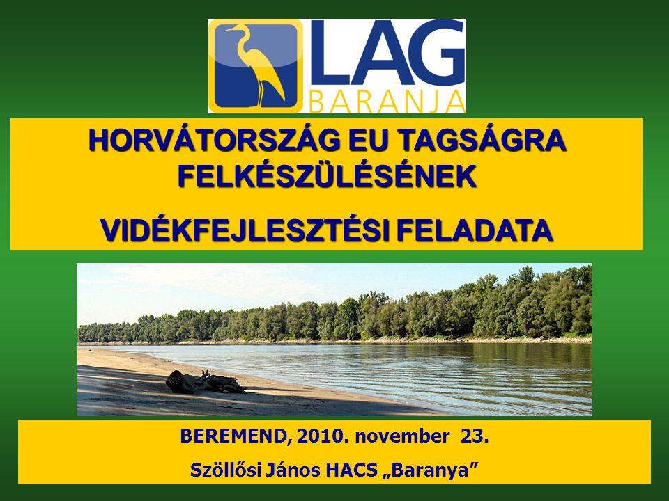 HORVÁTORSZÁG EU TAGSÁGRA FELKÉSZÜLÉSÉNEK VIDÉKFEJLESZTÉSI FELADATA BEREMEND, 2010.