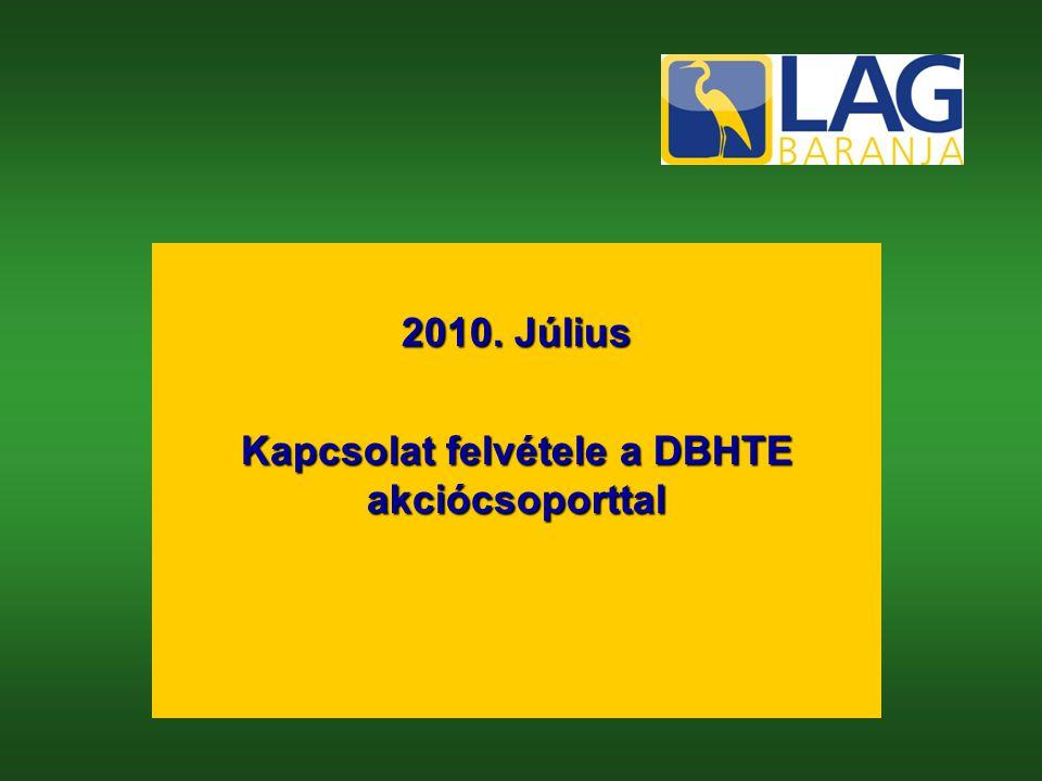 2010. Július Kapcsolat felvétele a DBHTE akciócsoporttal