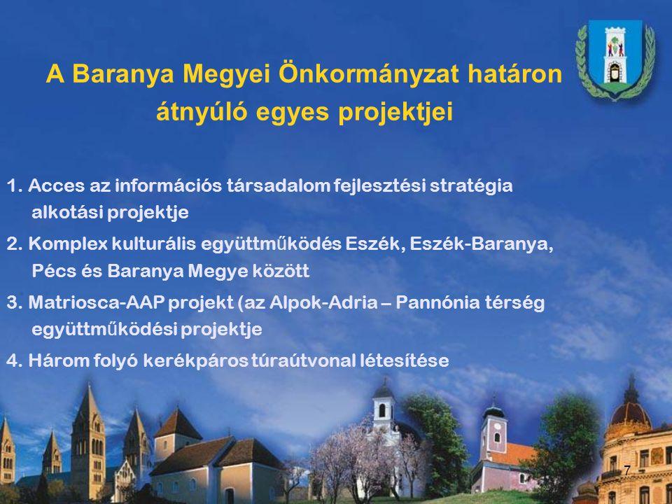 7 A Baranya Megyei Önkormányzat határon átnyúló egyes projektjei 1.