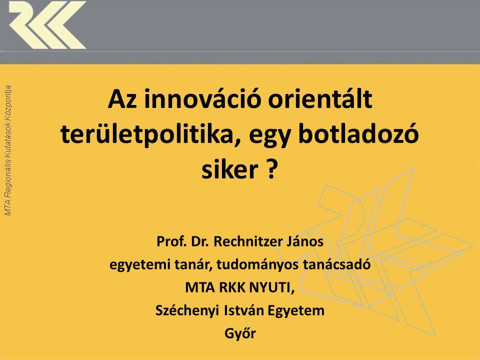 Innováció kutatások az MTA RKK-ban  1986-1992: Az innováció és térbeli terjedésének vizsgálata (innovációs térbeli értelmezése, regionális tanulmányok)  1993-1998: A városok innovációs potenciálja, az innováció-orientált területi politika elvei és tényezői (szakpolitikai tanulmányok a kormányzati szektor számára)  1999-től: A regionális innovációs rendszerek vizsgálati és tervezési módszertana, stratégiák és monitoring, vállalati innovációs felmérések (nemzetközi projektek, regionális adaptáció)  2001-től: Klaszteresedés és annak stimulálása, innovációk a vidéki térségekben (nemzetközi összehasonlítások)  2005-től: Tudás és a regionális fejlődés, innovációs hálózatok, egyetemek szerepe a területi fejlődésben  A témához kapcsolódó PhD fokozatok: Dőry (2001), Grosz (2006), Csizmadia (2008), Smahó (2009), Mezei (2009); témavezető: Rechnitzer János