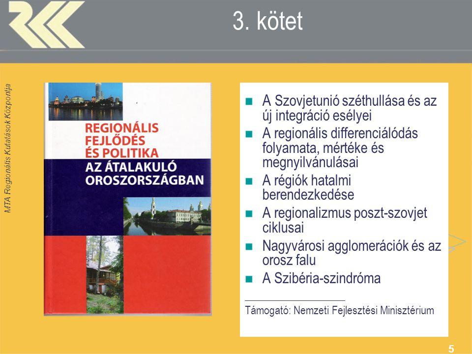 MTA Regionális Kutatások Központja 5 3.