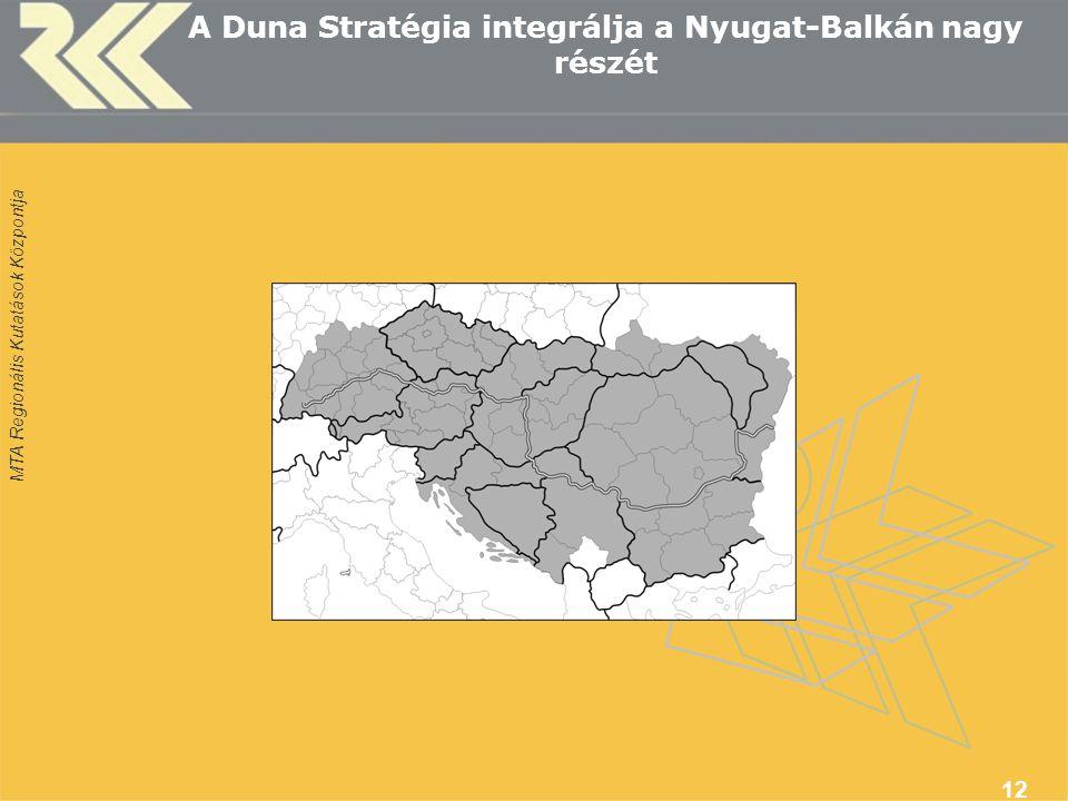 MTA Regionális Kutatások Központja 12 A Duna Stratégia integrálja a Nyugat-Balkán nagy részét
