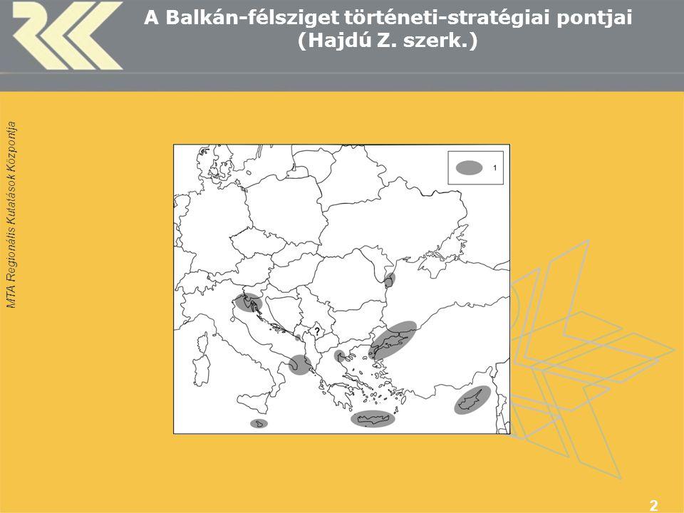 MTA Regionális Kutatások Központja 13 Euro-atlanti integrációs tagolódás a Balkán térségében (Hajdú Z.