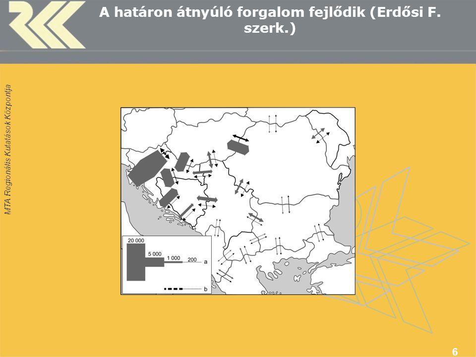 MTA Regionális Kutatások Központja 6 A határon átnyúló forgalom fejlődik (Erdősi F. szerk.)