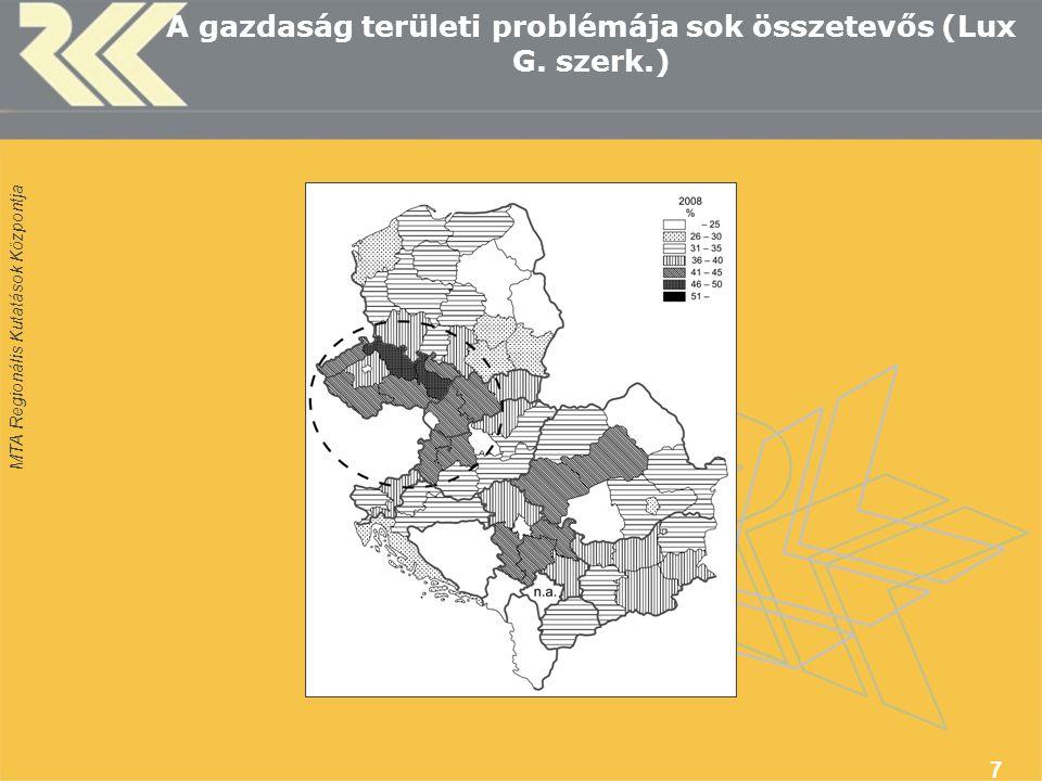 MTA Regionális Kutatások Központja 7 A gazdaság területi problémája sok összetevős (Lux G. szerk.)