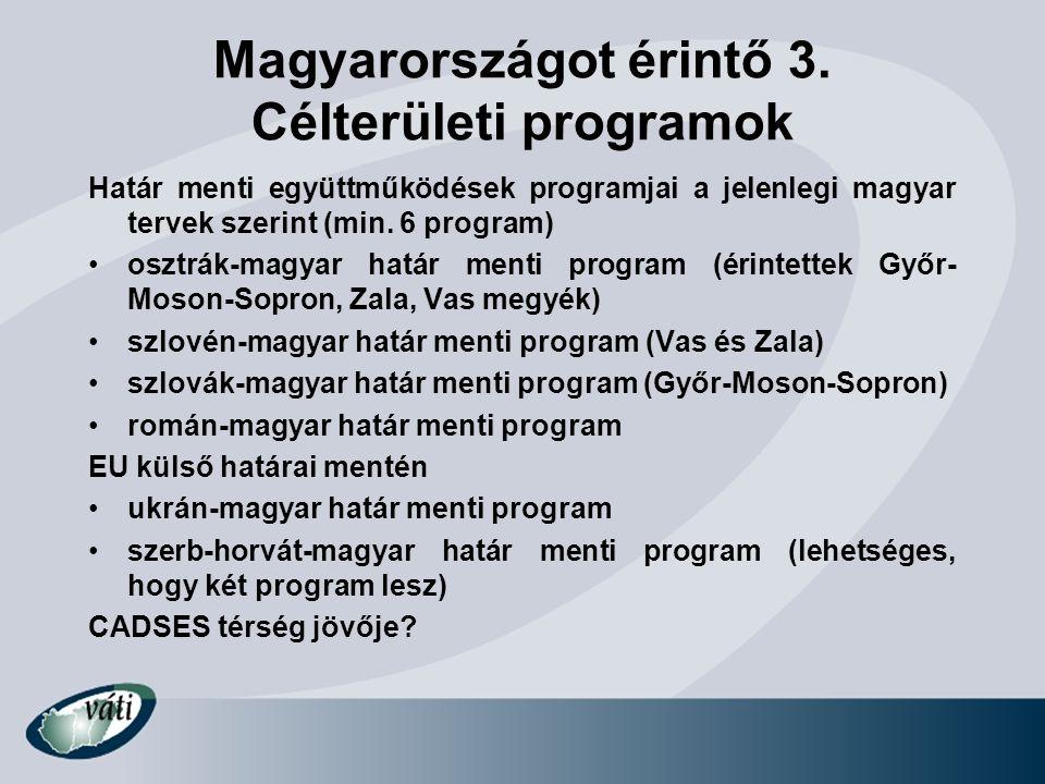 Magyarországot érintő 3. Célterületi programok Határ menti együttműködések programjai a jelenlegi magyar tervek szerint (min. 6 program) osztrák-magya