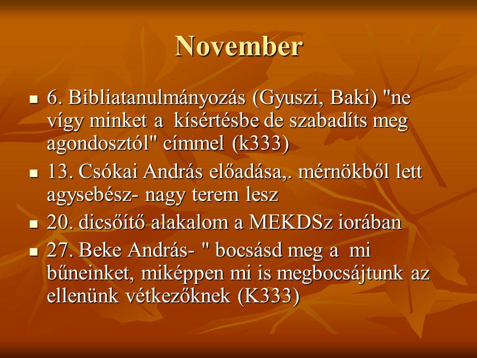 November 6. Bibliatanulmányozás (Gyuszi, Baki)