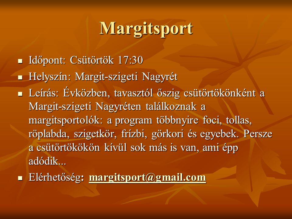 Margitsport Időpont: Csütörtök 17:30 Időpont: Csütörtök 17:30 Helyszín: Margit-szigeti Nagyrét Helyszín: Margit-szigeti Nagyrét Leírás: Évközben, tava