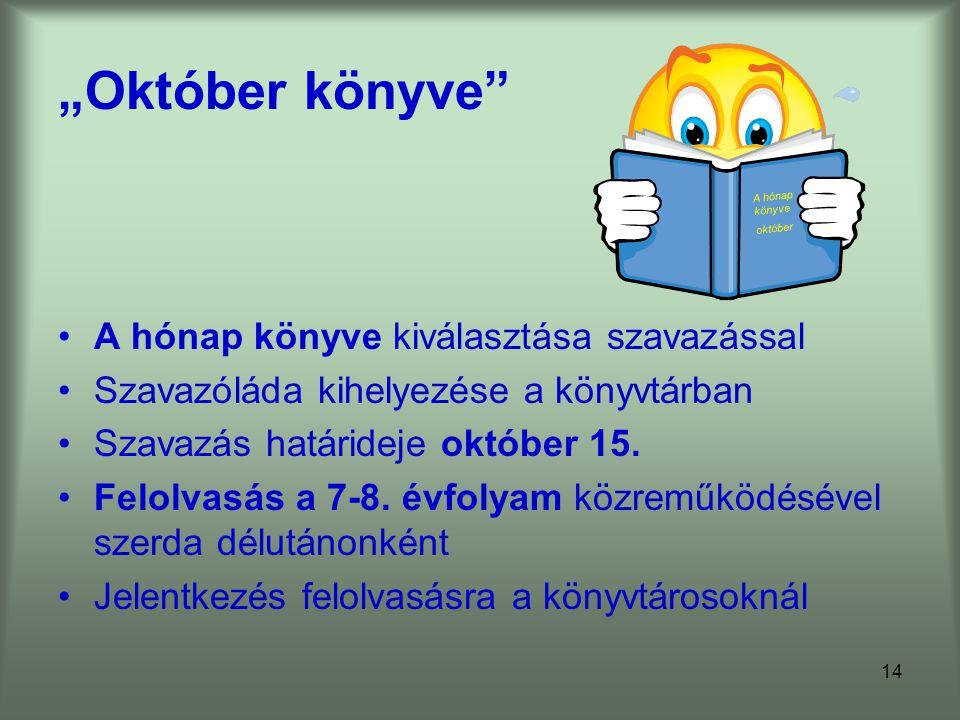 """14 """"Október könyve A hónap könyve kiválasztása szavazással Szavazóláda kihelyezése a könyvtárban Szavazás határideje október 15."""