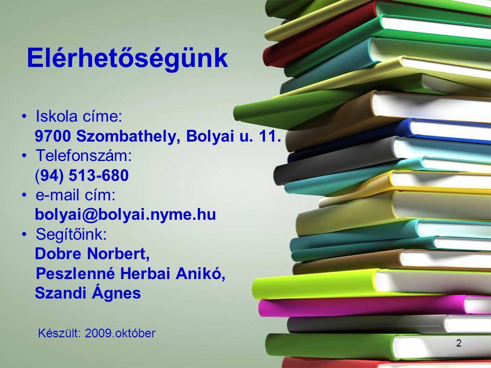 2 Elérhetőségünk Iskola címe: 9700 Szombathely, Bolyai u.
