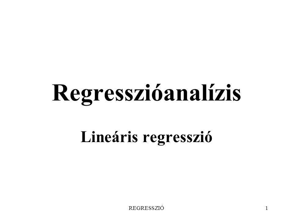 REGRESSZIÓ1 Regresszióanalízis Lineáris regresszió
