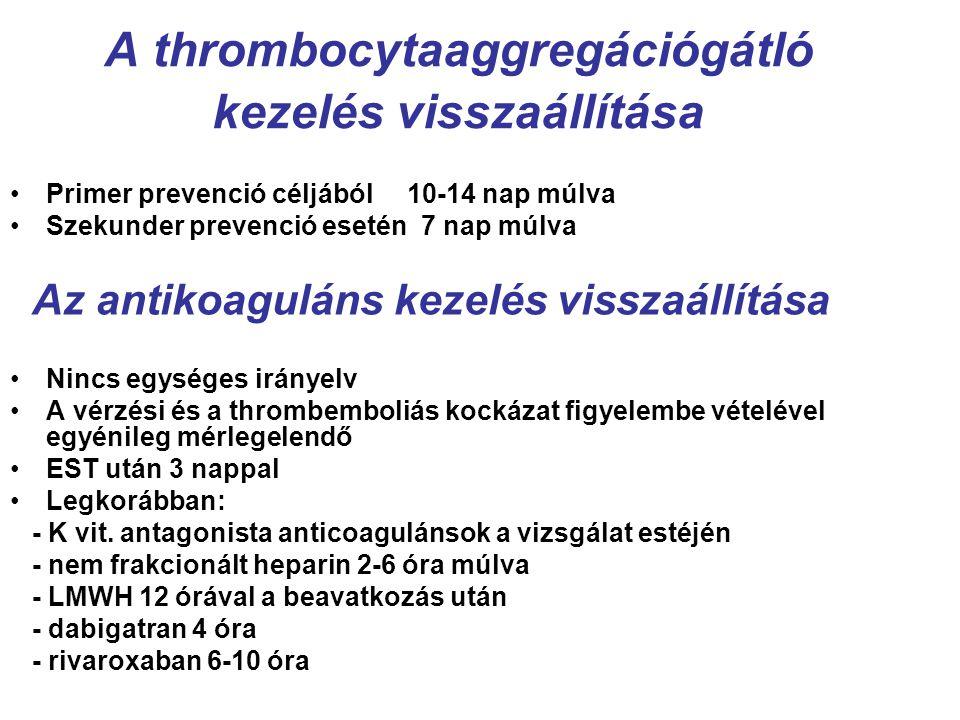 A thrombocytaaggregációgátló kezelés visszaállítása Primer prevenció céljából 10-14 nap múlva Szekunder prevenció esetén 7 nap múlva Az antikoaguláns