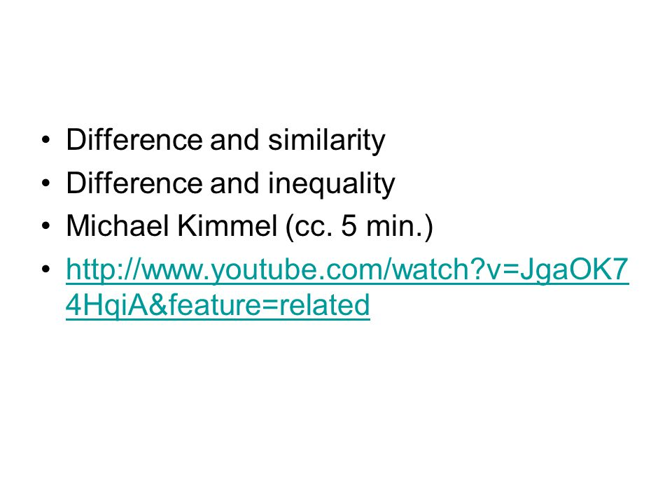 Difference and similarity Difference and inequality Michael Kimmel (cc.