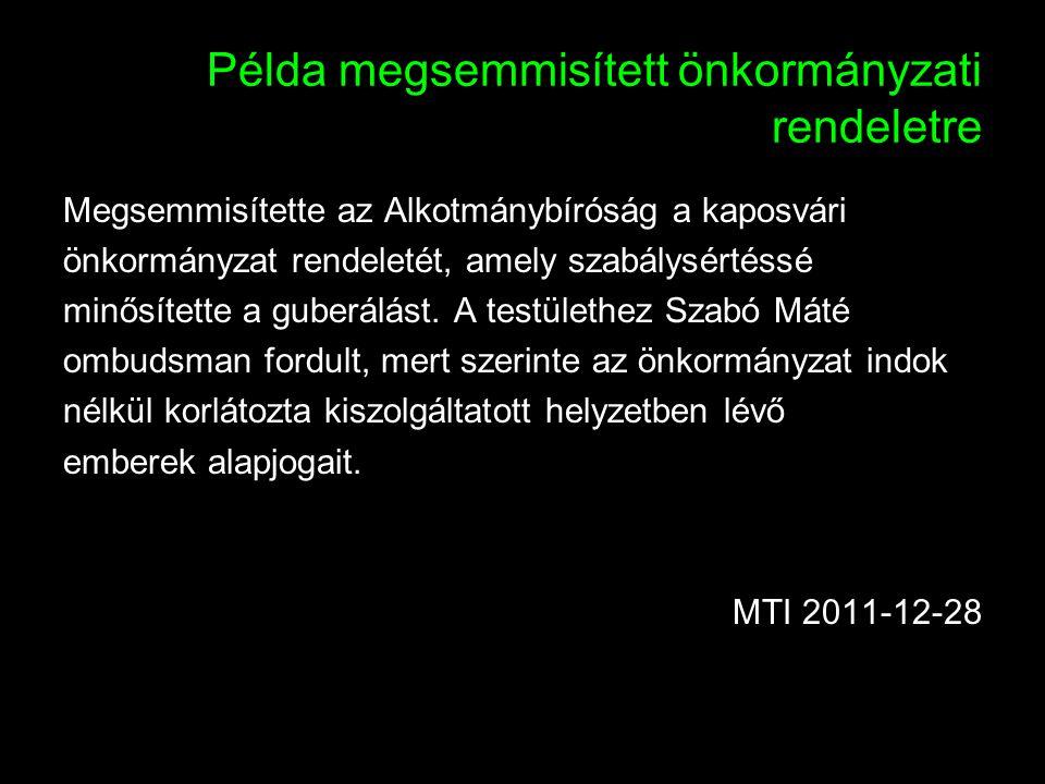 Példa megsemmisített önkormányzati rendeletre Megsemmisítette az Alkotmánybíróság a kaposvári önkormányzat rendeletét, amely szabálysértéssé minősítet