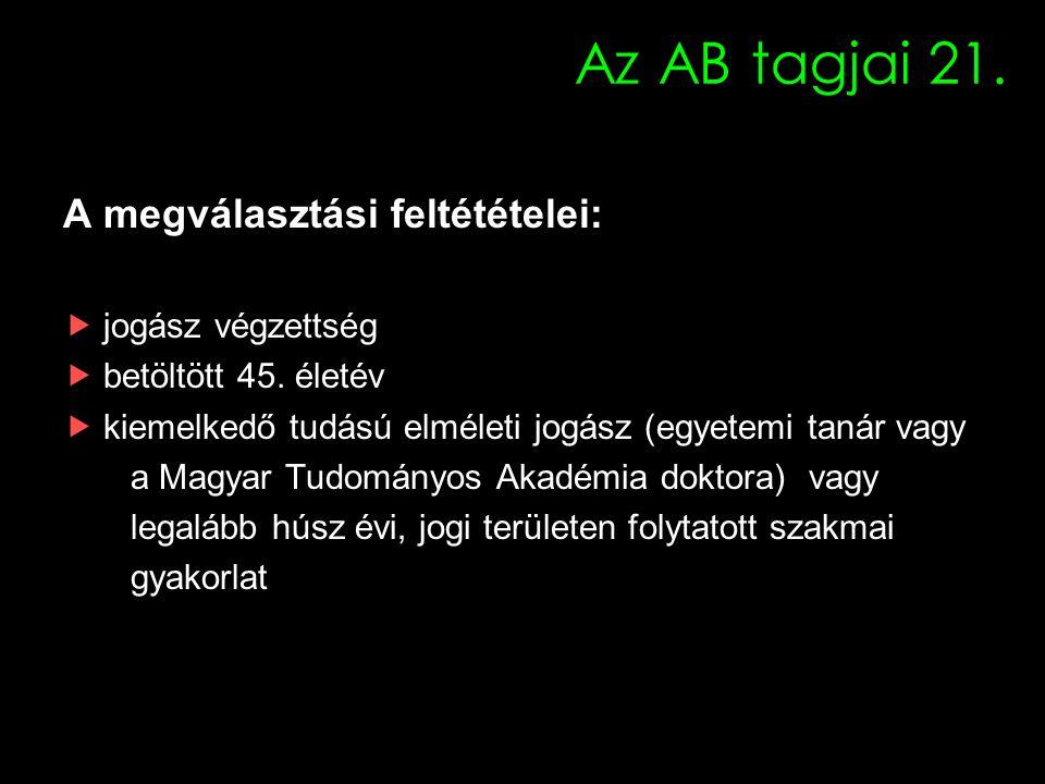 Az ÁB jelenlegi tagjai Elnök: Paczolay Péter (a testület tagja 2006 februárja óta; 2008.