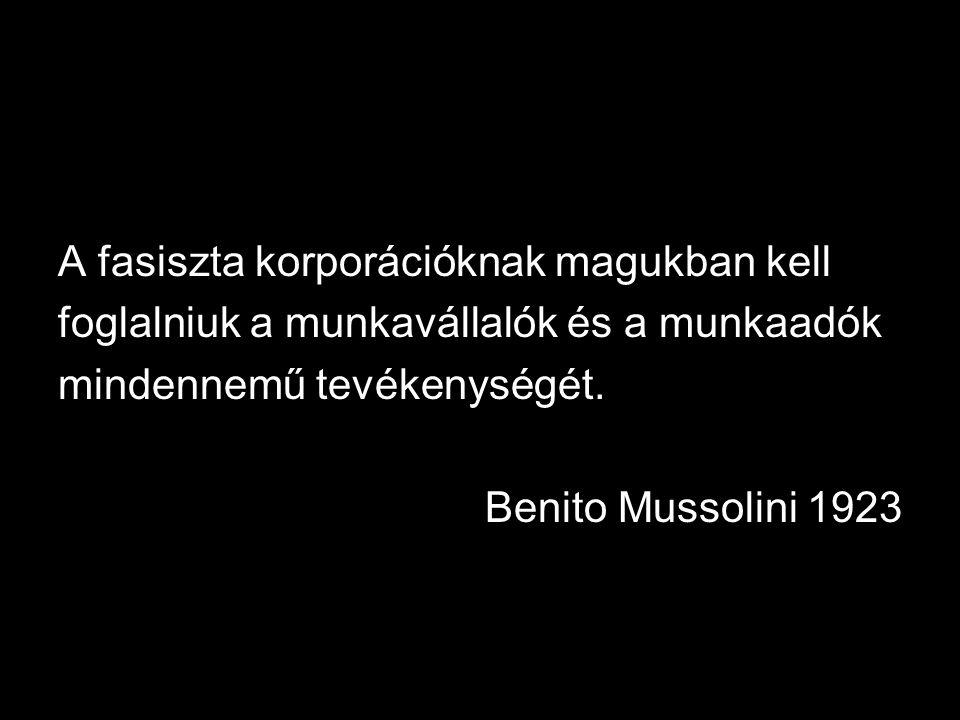 35 Mussolini elképzelése szerint a korporativizmus meghaladja mind a liberalizmust, mind a szocializmust és szintézist teremt.