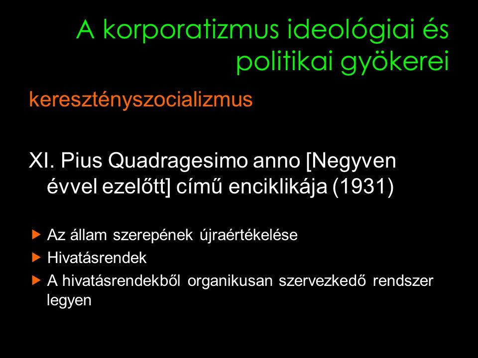 7 A korporatizmus ideológiai és politikai gyökerei szindikalizmus A politikai forradalom alapját az autonóm munkásszervezetek képezik elutasítják a politikai pártok szerepét, helyette szindikátusokat kell létrehozni azaz: a szindikátusok a fő politikai szereplők Az 1.