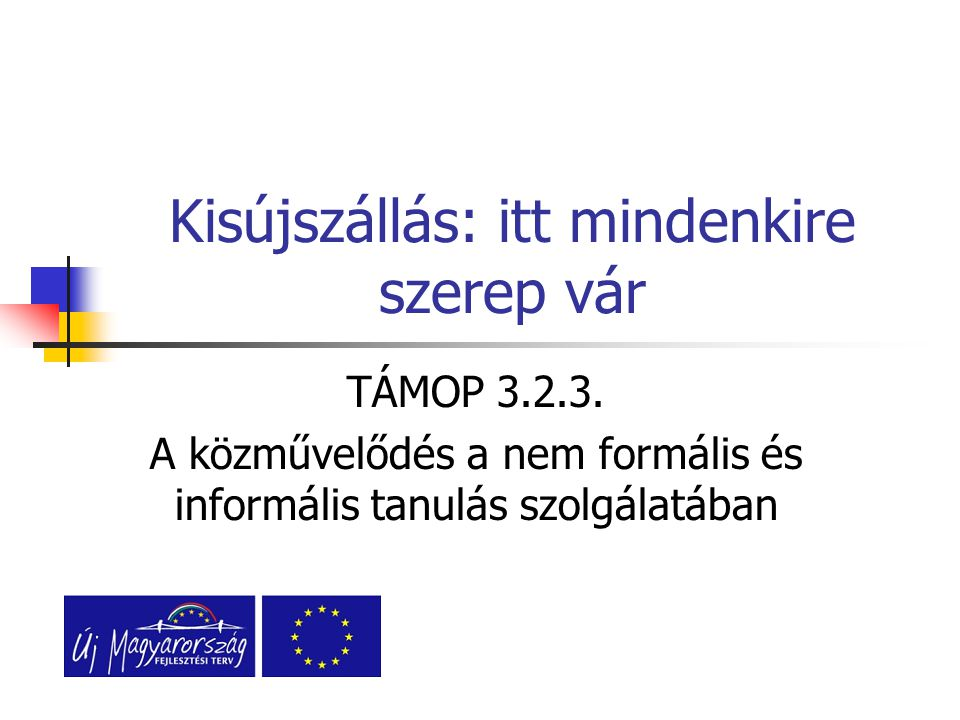 Kisújszállás: itt mindenkire szerep vár TÁMOP 3.2.3.