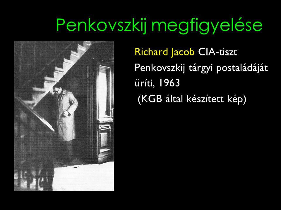 Penkovszkij megfigyelése Richard Jacob CIA-tiszt Penkovszkij tárgyi postaládáját üríti, 1963 (KGB által készített kép)