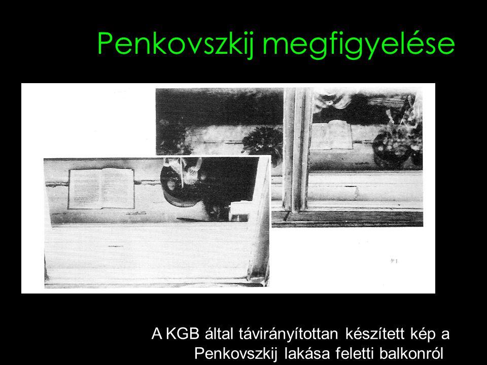 Penkovszkij megfigyelése A KGB által távirányítottan készített kép a Penkovszkij lakása feletti balkonról