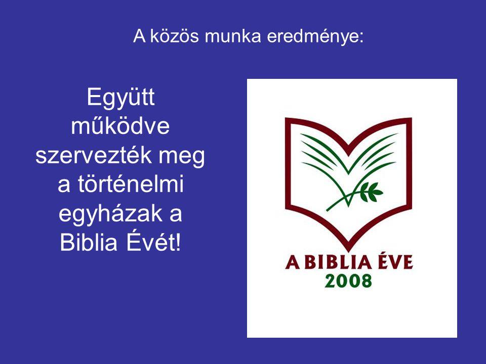 A közös munka eredménye: Együtt működve szervezték meg a történelmi egyházak a Biblia Évét!