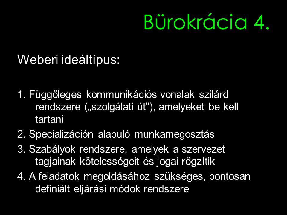 Bürokrácia 4. Weberi ideáltípus: 1.