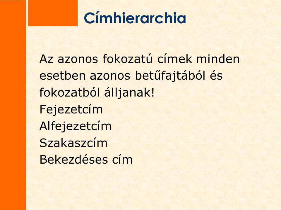 Címhierarchia Fejezetcím 1.FEJEZET Alfejezetcím 2.