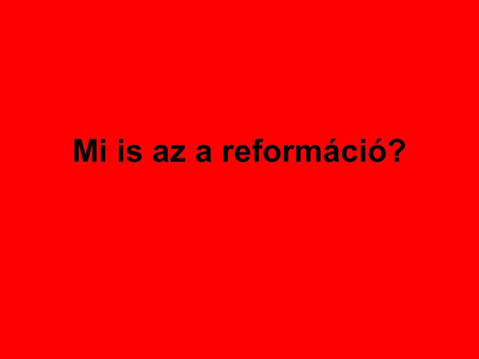Ezen a héten a reformáció újításairól lesz szó.