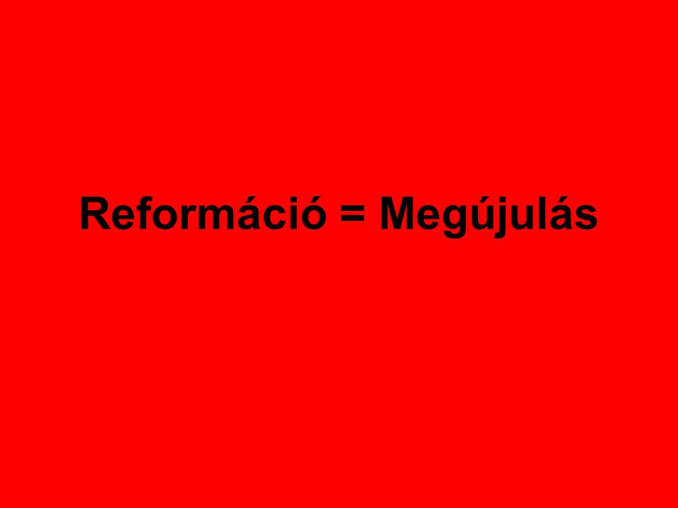 Kezdjük ezt a hetet a reformáció talán legnagyobb újításával.