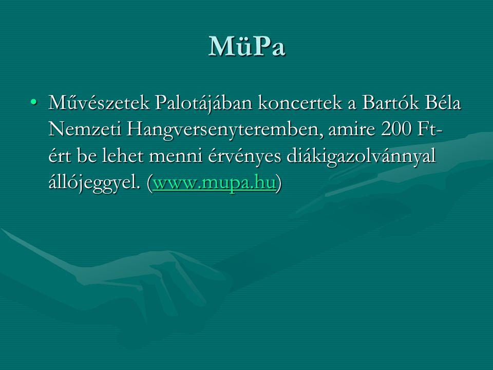 MüPa Művészetek Palotájában koncertek a Bartók Béla Nemzeti Hangversenyteremben, amire 200 Ft- ért be lehet menni érvényes diákigazolvánnyal állójeggy