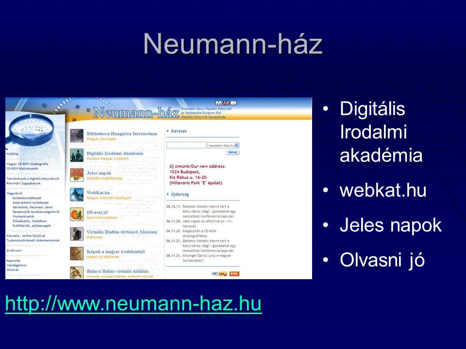 Neumann-ház http://www.neumann-haz.hu Digitális Irodalmi akadémia webkat.hu Jeles napok Olvasni jó