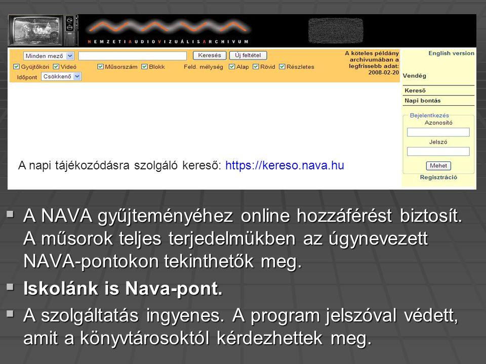  A NAVA gyűjteményéhez online hozzáférést biztosít.
