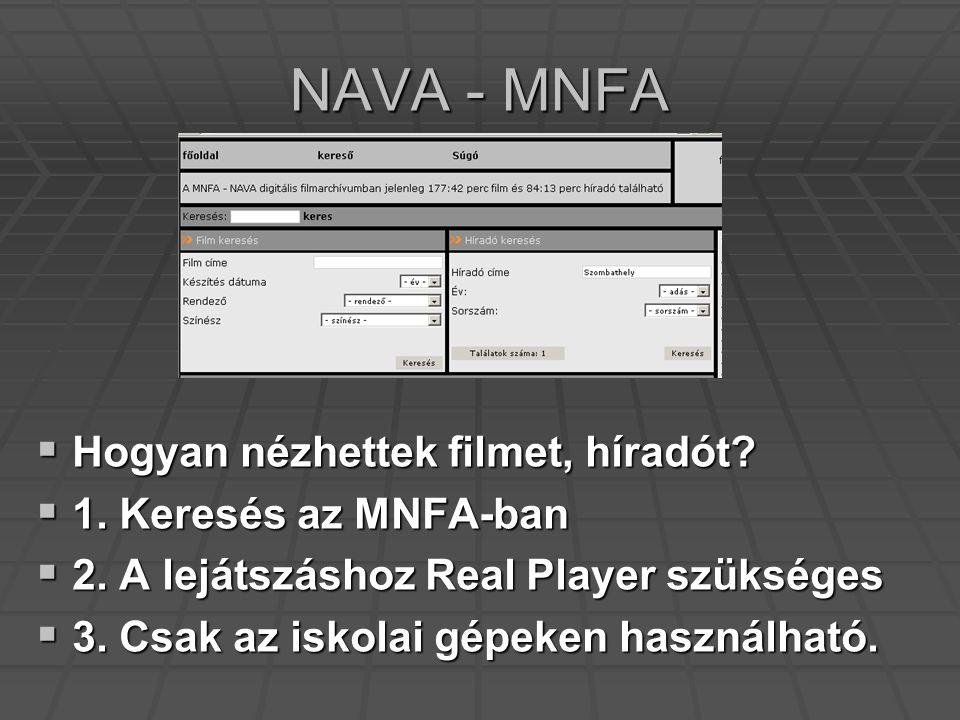 NAVA - MNFA  Hogyan nézhettek filmet, híradót.  1.