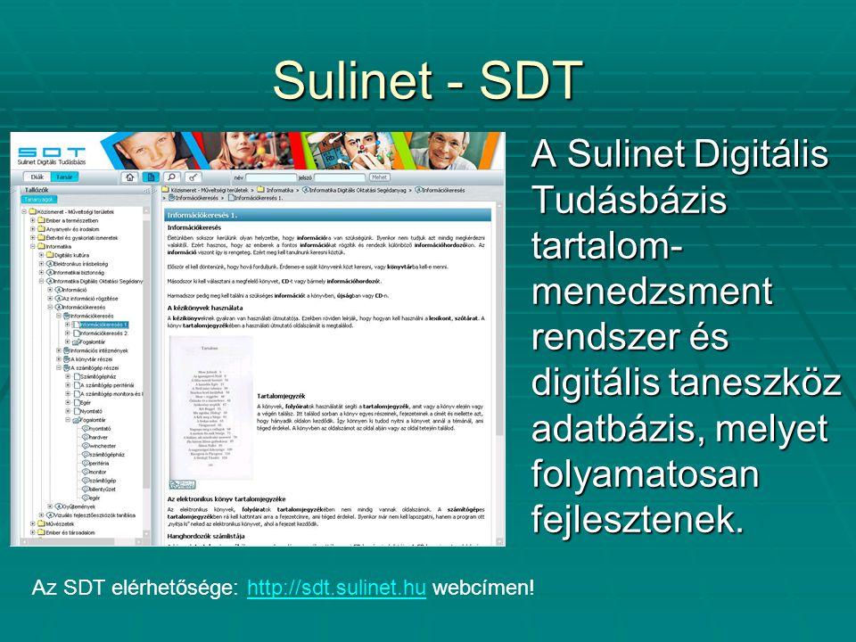 Sulinet - SDT A Sulinet Digitális Tudásbázis tartalom- menedzsment rendszer és digitális taneszköz adatbázis, melyet folyamatosan fejlesztenek.