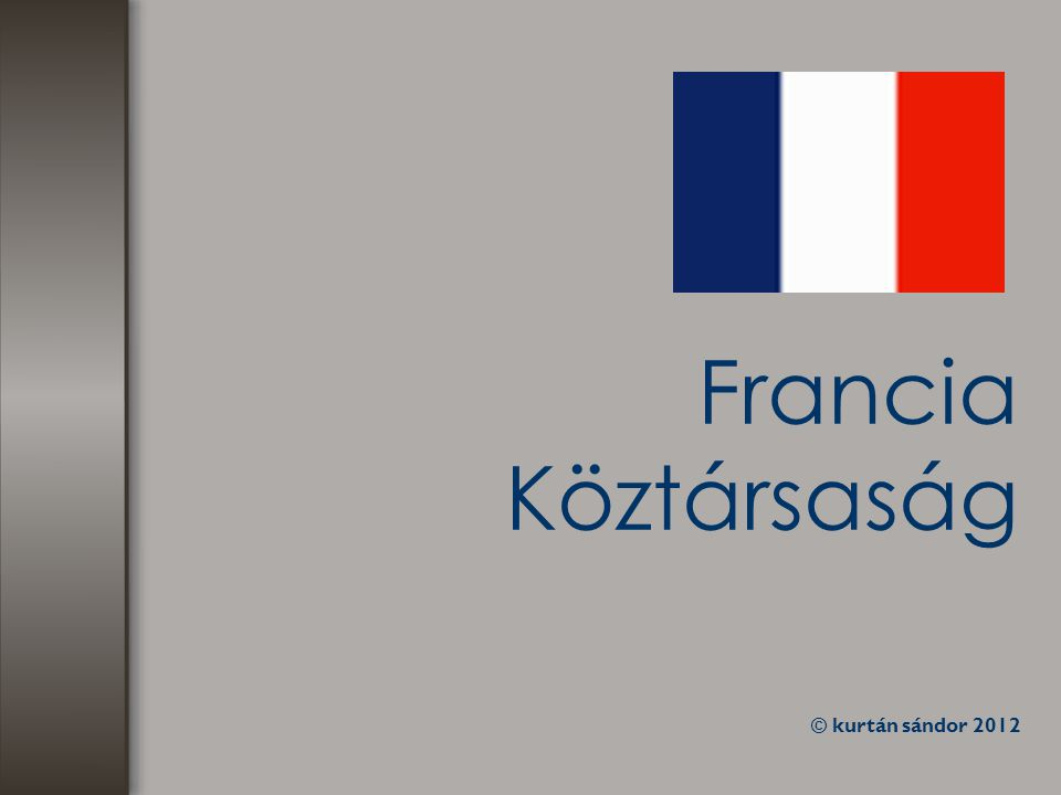 Francia Köztársaság © kurtán sándor 2012
