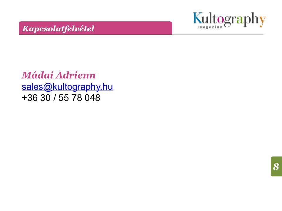 8 Kapcsolatfelvétel Mádai Adrienn sales@kultography.hu +36 30 / 55 78 048 sales@kultography.hu