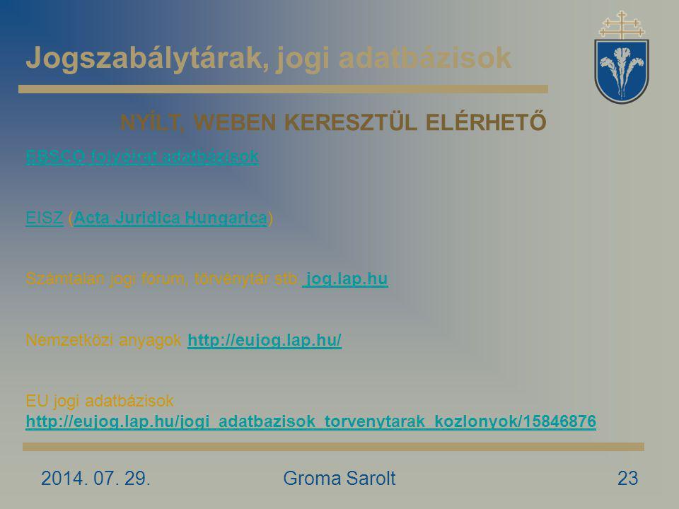 Jogszabálytárak, jogi adatbázisok 2014. 07.